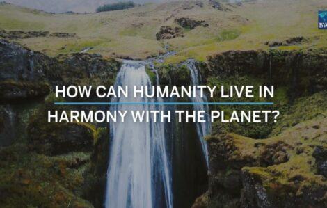 İnsanlık dünya ile uyum içinde nasıl yaşayabilir? - 01