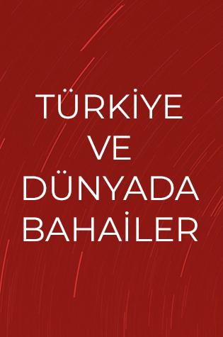 Türkiye ve Dünyada Bahailer